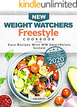 New Weight Watchers Freestyle Cookbook: Healthy & Tasty Freestyle Rapid Weight Loss Program 2020   Easy Recipes With WW SmartPoints System   Weight Watchers Cookbook