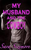 My Husband and the Cowboy: Watching Him Go Gay For the First Time