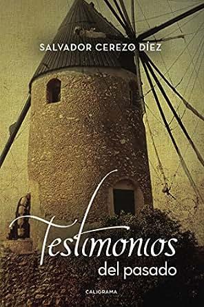 Testimonios del pasado eBook: Salvador Cerezo Díez: Amazon