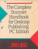 The Complete Scanner Handbook for Desktop Publishing, David D. Busch, 155623340X