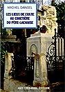 Les lieux de culte au cimetière du Père-Lachaise par Dansel