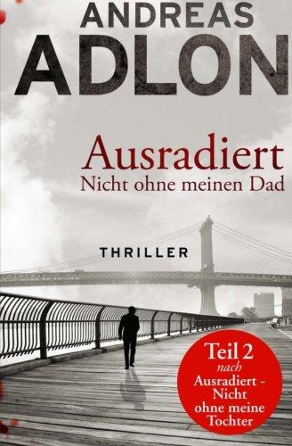 Download Ausradiert - Nicht ohne meinen Dad (Volume 2) (German Edition) pdf epub