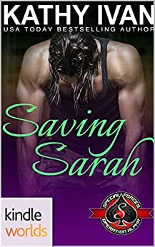 Special Forces: Operation Alpha: Saving Sarah (Kindle Worlds Novella) by [Ivan, Kathy]