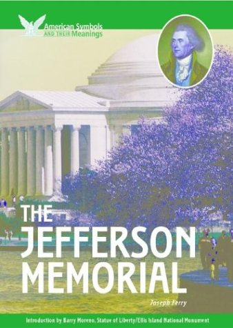 Read Online The Jefferson Memorial (American Symbols & Their Meanings) pdf