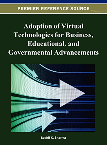 Adoption of Virtual Technologies for Business, Educational, and Governmental Advancements