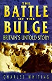 The Battle of the Bulge: Britain's Untold Story