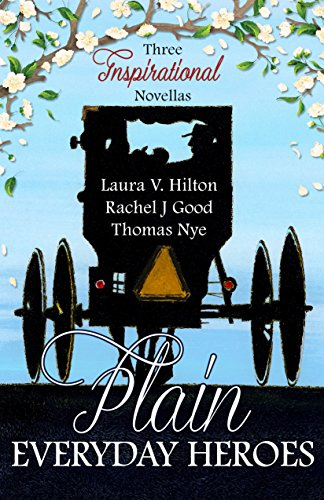 Plain Everyday Heroes: An Amish Summer Collection by [Celebrate Lit Publishing, Hilton, Laura V., Good, Rachel J., Nye, Thomas]