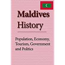Maldives History: Population, Economy, Tourism, Government and Politics