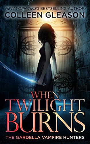 When Twilight Burns: Victoria Book 4 (The Gardella Vampire Hunters: Victoria) (Victoria Gardella)