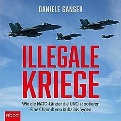 Illegale Kriege: Wie die NATO-Länder die UNO sabotieren - Eine Chronik von Kuba bis Syrien