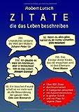 Zitate Die das Leben Beschreiben, Robert Lutsch, 3848263459