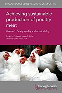 Achieving sustainable production of poultry meat Volume 1: Safety, quality and sustainability (Burleigh Dodds Series in Agricultural Science Book 13)