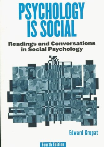 Psychology Is Social: Readings and Conversations in Social Psychology, (4th Edition)