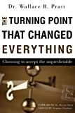 The Turning Point That Changed Everything, Wallace R. Pratt, 1615795219