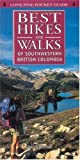 Best Hikes and Walks of Southwestern British Columbia, Dawn Hanna, 1551050951