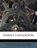 Forest Utilization, Carl Alwin Schenck and Carl A. Schenck Collection NCRS, 1178683095