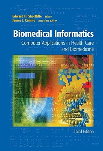 Biomedical Informatics: Computer Applications in Health Care and Biomedicine (Health Informatics)