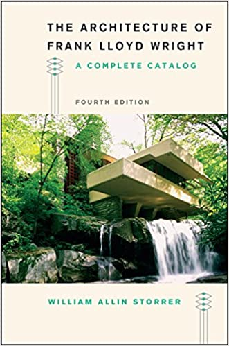 A Complete Catalog Fourth Edition The Architecture of Frank Lloyd Wright