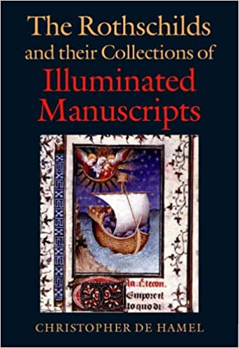 Book The Rothschilds and Their Collections of Illuminated Manuscripts