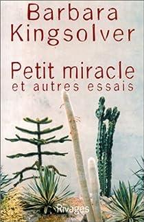 Petit miracle et autres essais par Kingsolver