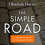 The Simple Road: A Handbook for the Contemporary Seeker | Obadiah Harris