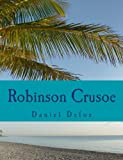 Image of Robinson Crusoe [Large Print Edition]: The Complete & Unabridged Classic Edition (Summit Classic Large Print Editions)