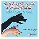 Unlocking the Secrets of Hand Shadows: A Book to Read Aloud with Dad: Engaged Reader Books in Cursive Read and Do Series Book #2 (Volume 2)