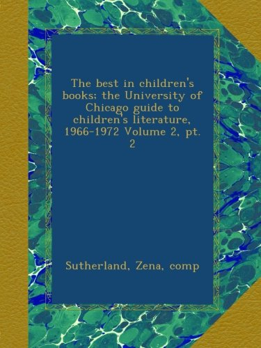 Download The best in children's books; the University of Chicago guide to children's literature, 1966-1972 Volume 2, pt. 2 ebook