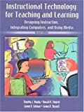img - for Instructional Technology for Teaching and Learning: Designing Instruction, Integrating Computers, and Using Media book / textbook / text book