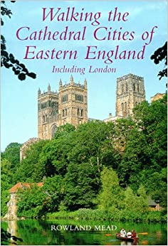 Book Walking the Cathedral Cities of Eastern England (Lonely Planet Walking Guides)
