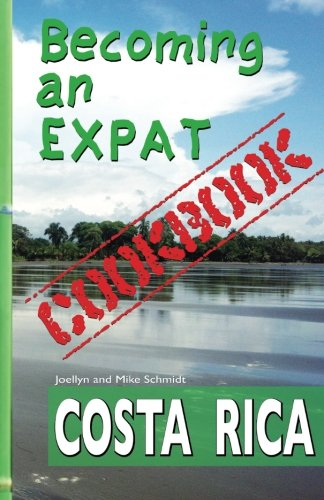 Becoming an Expat COOKBOOK: Costa Rica (Volume 1)