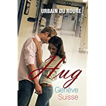Hug: Genève - Suisse (French Edition)