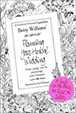 Planning Your Herbal Wedding, Betsy Williams, 0970161107