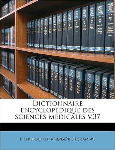 Livres gratuits Dictionnaire Encyclopedique Des Sciences Medicales V.37 pdf epub
