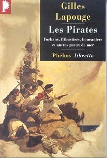 Les Pirates : forbans, flibustiers, boucaniers et autres gueux de mer, Lapouge, Gilles