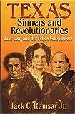 Texas Sinners and Revolutionaries, Jack C. Ramsay, 155622835X
