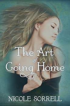 The Art of Going Home (The Art of Living Duet Book 1) by [Sorrell, Nicole]