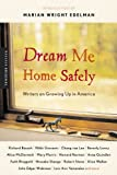 Dream Me Home Safely, Marian Wright Edelman, 0613810449