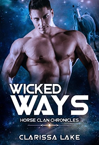 Wicked Ways: Horse Clan Chronicles 1