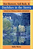 Hot Showers, Soft Beds, and Dayhikes in the Sierra, Kathy Morey, 0899973108