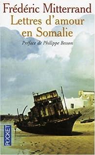 Lettres d'amour en Somalie par Frédéric Mitterrand