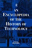 An Encyclopedia of the History of Technology, , 0415147921