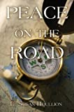 Peace on the Road, L. Susan Houllion, 1413717802