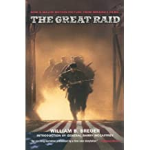 The Great Raid: Rescuing the Doomed Ghosts of Bataan and Corregidor (Movie Tie-In-Edition)