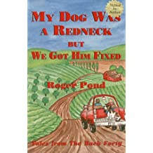 My Dog Was a Redneck, but We Got Him Fixed