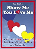Show Me You Love Me, Tara Koerber, 0975476009