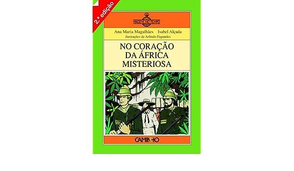 PORT).NO CORAÇAO DA AFRICA MISTERIOSA: Ana Maria Magalhães ...