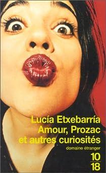 Amour, Prozac et autres curiosités par Etxebarria
