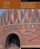 The Conservation of Decorated Surfaces on Earthen Architecture, , 0892368500