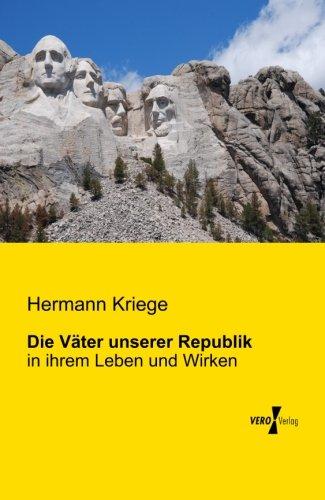 Download Die Vaeter unserer Republik: in ihrem Leben und Wirken (German Edition) ebook